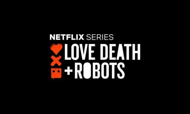 Crítica. 'Love, Death and Robots'. Temporada 1